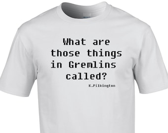"""Mens T-shirt - """"What are those things in Gremlins called?"""" Karl Pilkington quote"""