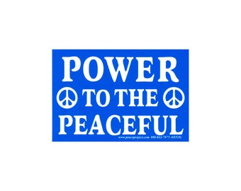 Power To The Peaceful - Bumper Sticker / Decal or Magnet