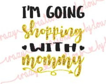 I'm going shopping with mommy digital cut file for htv-vinyl-decal-diy-plotter-vinyl cutter-craft cutter-svg format