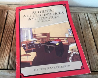 Vintage Book Titled Authentic Art Deco Interiors and Furniture In Full Color