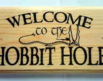 Welcome To The Hobbit Hole Plaque / Sign / Gift 377
