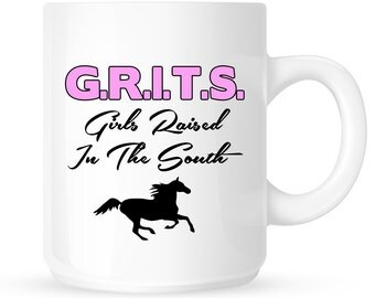 G.R.I.T.S. - Girls Raised In The South Ceramic Coffee Mug, Country Girls, Coffee Lovers