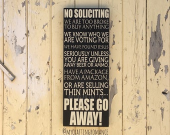 Funny No Soliciting Sign We Are Too Broke, We Know Who We Are Voting For, We Found Jesus, We like Free Beer & Ammo, Amazon, Thin Mints Porch