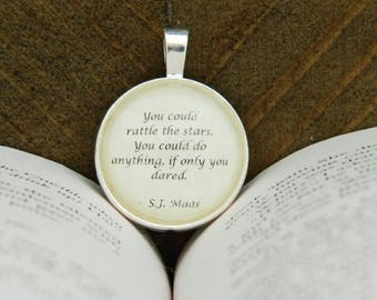 You Could Rattle the Stars - Throne of Glass Book Quote Necklace