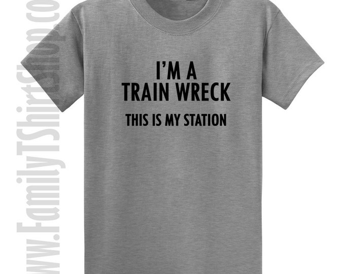 I'm A Train Wreck This Is My Station T-Shirt