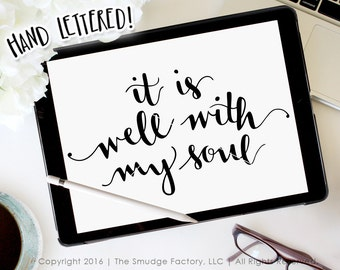 It Is Well With My Soul SVG Cut File, Hand Lettered Silhouette, Cricut, Calligraphy, Bible Verse Cutting File, Instant Download • DIY Sign