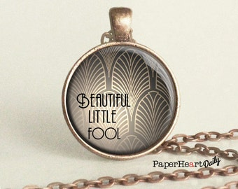 Beautiful Little Fool - Quote Necklace - The Great Gatsby - F Scott Fitzgerald  - Literature - (B2194)
