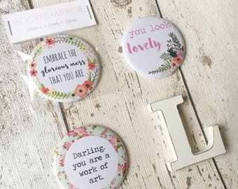 Pretty Floral Quote Pocket Mirror 58mm • feel good quotes • girly gifts • stocking fillers for girls • floral bag mirror •
