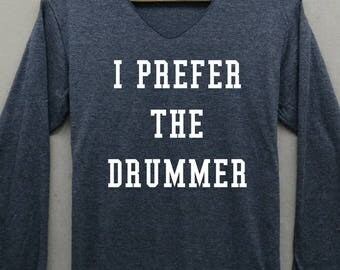 I Prefer The Drummer Shirts Black Long Sleeve Unisex Adults Size S M L XL