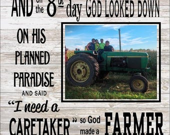Christmas Gift - And on 8th Day...So God Made A Farmer Custom Personalized Photo Canvas or Wood Plaque - Father's Day, FFA, Paul Harvey Gift