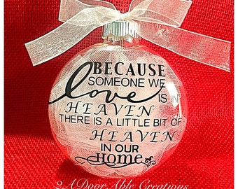 Because Someone We Love Is In Heaven glass Christmas ornament