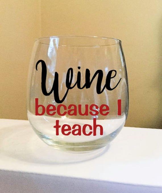 Wine Because I Teach Stemless Wine Glass