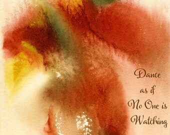 Instant Print Download Dance as if No One is Watching Watercolor