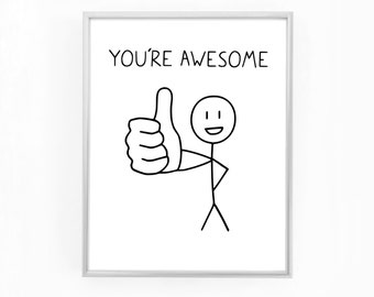 PRINTABLE ART - Youre Awesome Stick Figure Digital Print Instant Download Digital Paper Printable Wall Art Prints Thumbs Up You Are Awesome