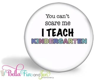 Teacher Magnet - You Can't Scare Me I Teach Kindergarten 5.7cm (2.25 inches)