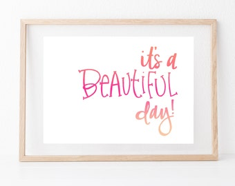 Beautiful Day Hand lettered art, print, typography gift, holiday present, bedroom home decor quote, card, mom sister friend dad brother