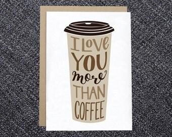 Anniversary Card - I Love You More Than Coffee - Coffee Love Card, I Love Coffee Card for Girlfriend, Card for Boyfriend, Card for Spouse