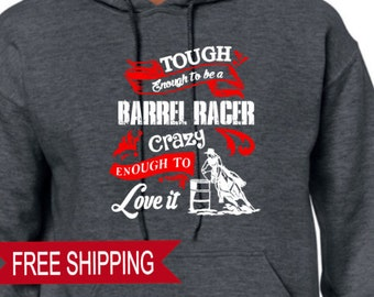 Tough Enough Barrel Racing - Hoodie, Horse, Equine, Equestrian