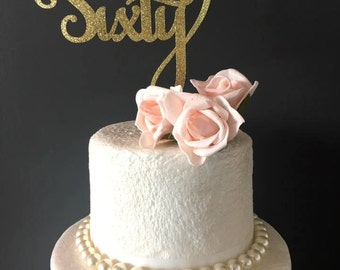 Sixty cake topper .. 60th birthday cake topper .. cake topper .. birthday cake topper