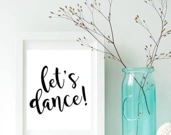 Let's dance, Dance prints, Dance wall art, Dance quotes, Dance wall decor, Dance art, Dance signs, Dance gifts, Dance poster