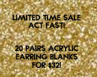 LIMITED TIME SALE Acrylic Earring Blanks