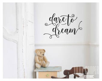 Dare to Dream Vinyl Wall Decal Sticker | Bohemian Hipster Script Style | Baby Boys or Girls Nursery OR Kids Room_ID#1462