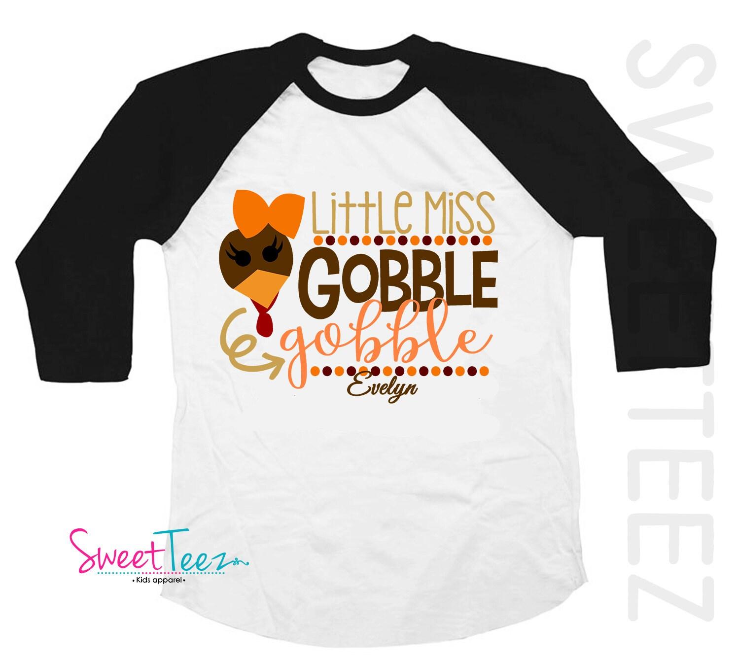 979a747b03 Thanksgiving Shirt Raglan Little Miss Gobble Gobble Thanksgiving Girl Shirt  Turkey Shirt Personalized Raglan Shirt