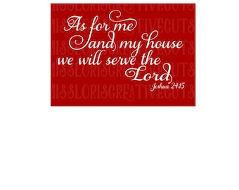 Joahua 24:15 As for me and my house we will serve the Lord  Fancy SVG Cut file  Cricut explore file