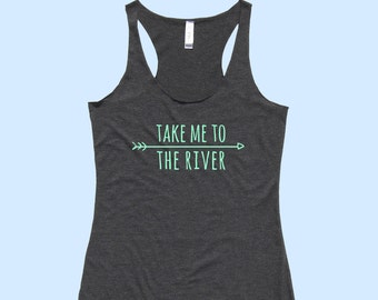 Take Me To The River - Fit or Flowy Tank