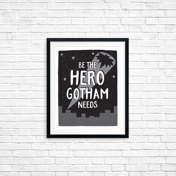 Printable Art, Be the Hero Gotham Needs, Inspirational Quote, Motivational Print, Typography Art, Digital Download Print, Quote Printables
