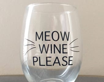 Meow Wine Please Wine Glass - Customizable - Personalized Gift - Birthday Gift - Special Occasion - Hostess Gift - Cat Lover - Wine Lover