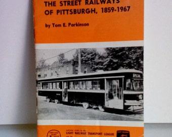 The Street Railways Of Pitssburgh 1859-1967