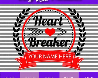 Heart Breaker  Valentines Day Cricut, Silhouette, SVG Cutting File -  EPS, DXF, png, jpg File Format