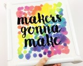Makers gonna make | Modern cross stitch kit with rainbow painted evenweave fabric | DIY gift, modern design, typography, inspirational quote
