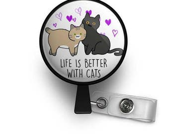 Life is Better With Cats ID Badge Reel