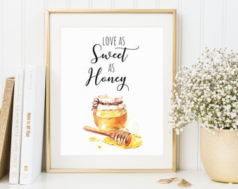 Quote Print, Love As Sweet As Honey, Love Quote, Home Decor, Watercolor Decor, Inspirational Print, Watercolor Art, Honey Print, Wedding