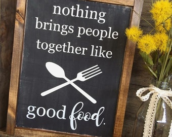 nothing brings people together like good food - wood sign