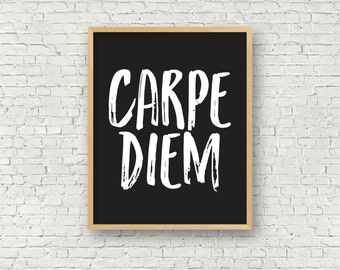 Carpe Diem Quote Instant Download Art Print - Seize the Day Printable wall art 5x7 & 8x10 black and white typography - office decor wall art