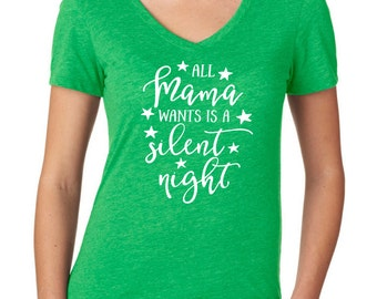 All Mama Wants Is A Silent Night Christmas Shirt, Silent Night Shirt, Mom Christmas Shirt, Christmas Shirt, Holiday Shirt, Funny Shirt