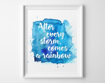 Positive Quote, After every storm, comes a rainbow, Watercolor Print, Quote Print, Typography Print, Printable Quote , Motivational Print
