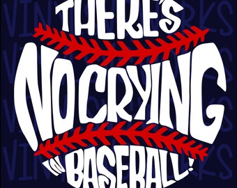 No Crying in Baseball SVG FILE