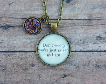 Luna Lovegood Necklace/ You're Just as Sane/Harry Potter Jewelry/ Birthday Gift/ Geeky Gift/ Harry Potter Gift/ Harry Potter/ Bridal Party