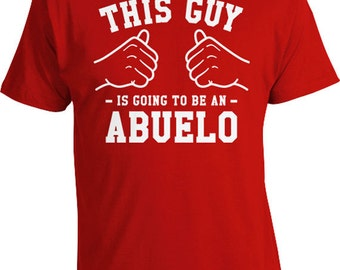 This Guy Is Going To Be An Abuelo Shirt Grandpa To Be Gift Ideas For Him Grandfather T Shirt Grandpa Gift Ideas Papa TShirt Mens Tee TGW-264