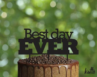 Best Day Ever Cake Topper, Best Day Ever Monogram Cake Topper, Custom birthday Cake Topper, Cake topper for Wedding or Birthday, cake topper