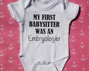 My First Babysitter Was An Embryologist Onesie, IVF Onesie, IVF Baby, IVF Gift, Embryo, Little Embryo That Could, Miracle, Infertility Baby