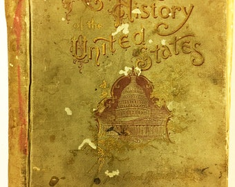 Ridpath's History of the United States book.  Hardback circa 1897.  John Clark Ridpath.  Historical Publishing, Philadelphia.  America