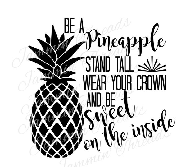Be A Pineapple Stand Tall Wear Your Crown Be Sweet On The