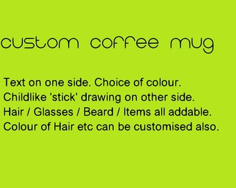 Custom Personalized Coffee Mug - Childlike Doodle Drawing and Text on Reverse - FREE UK Delivery - Worldwide Shipping - Gift - Funny gift