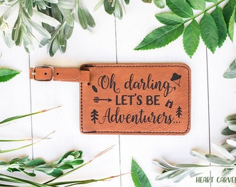 Travel Gift Luggage Tag, Oh Darling Lets Be Adventurers Quote, Wedding, Honeymoon Gift, Anniversary Gift, Couple Travel Gifts, LT1