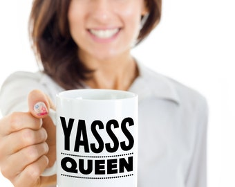 Yasss Queen Mug 11 oz. Ceramic Coffee Cup